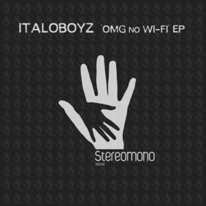 ITALOBOYZ - Omg No Wi-Fi EP