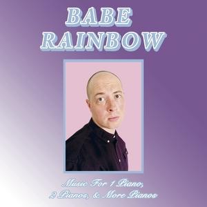 BABE RAINBOW - Music For 1 Piano, 2 Pianos & More Pianos