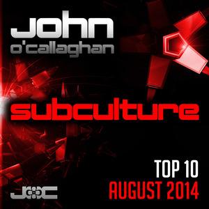 JOHN O'CALLAGHAN/VAIROUS - Subculture Top 10 August 2014