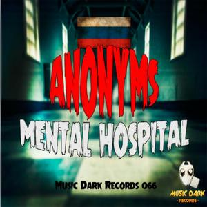 ANONYMS - Mental Hospital