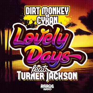 DIRT MONKEY/CYRAN feat TURNER JACKSON - Lovely Days