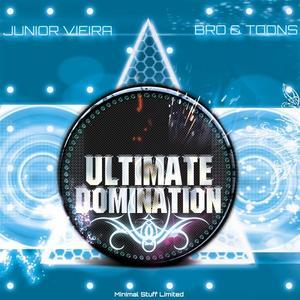 JUNIOR VIEIRA/BRO & TOONS - Ultimate Domination