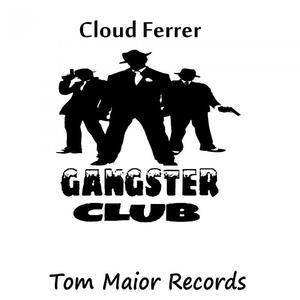 CLOUD FERRER - Gangster Club