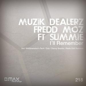 MUZIK DEALERZ/FREDD MOZ feat SLIMMIE - Ill Remember (remixes)