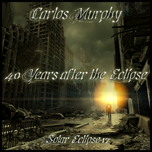MURPHY, Carlos - 40 Years After The Eclipse