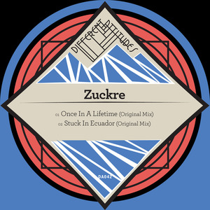 ZUCKRE - Once In A Lifetime EP