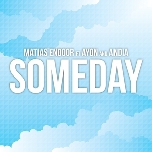 ENDOOR, Matias feat AYON/ANDIA - Some Day