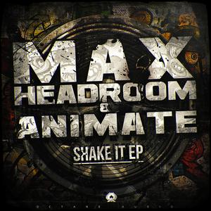 HEADROOM, Max/ANIMATE - Shake It