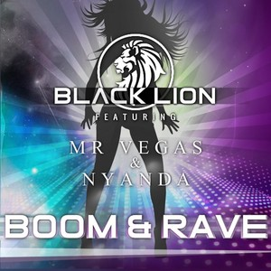 BLACK LION feat MR VEGAS/NYANDA - Boom & Rave