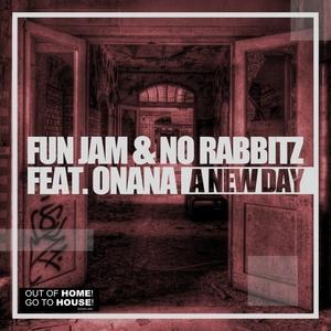 FUN JAM/NO RABBITZ feat ONANA - A New Day