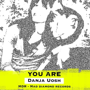 UOSH, Danja - You Are
