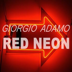 ADAMO, Giorgio - Red Neon