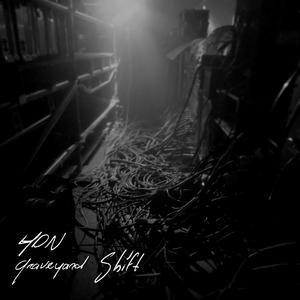 HDN - Graveyard Shift