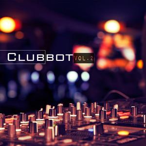 VARIOUS - ClubBot Vol 2