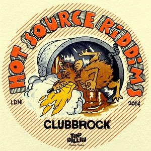 CLUBBROCK - Hot Source Riddims