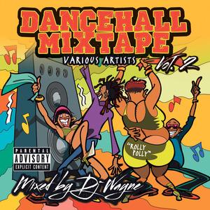 VARIOUS - Dancehall Mix Tape Vol 2 (Mixed By DJ Wayne)