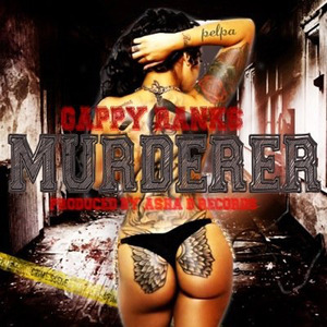 GAPPY RANKS - Murderer