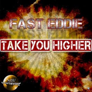 FAST EDDIE - Take You Higher