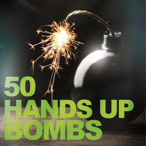 VARIOUS - 50 Hands Up Bombs
