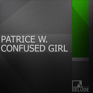 PATRICE W - Confused Girl (remixes)