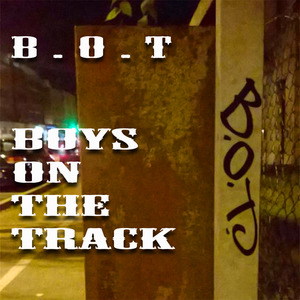 BOYS ON THE TRACK - BOT