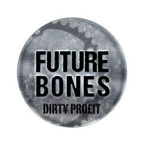 FUTURE BONES - Dirty Profit