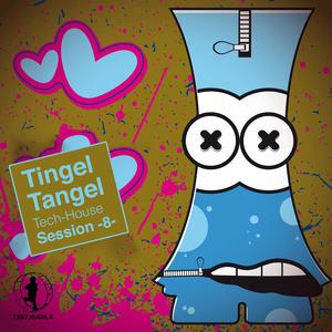 VARIOUS - Tingel Tangel Vol 8: Tech House Session