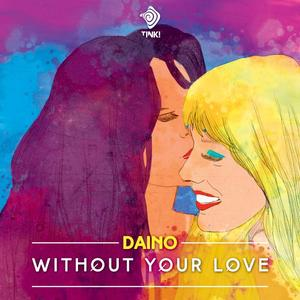 DAINO - Without Your Love