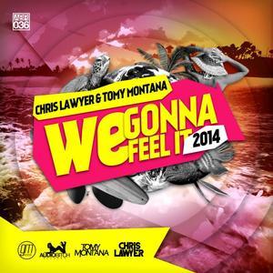 LAWYER, Chris - We Gonna Feel It 2014