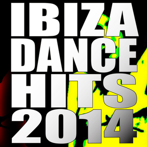 VARIOUS - Ibiza Dance Hits 2014