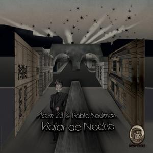 ACUM 23/PABLO KAUFMAN - Viajar De Noche
