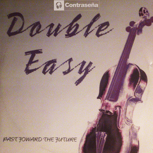 DOUBLE EASY - Past Foward The Future