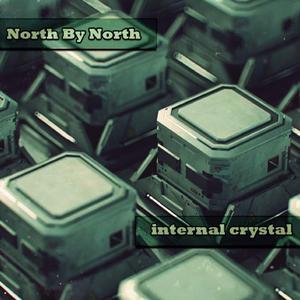 NORTH BY NORTH - Internal Crystal