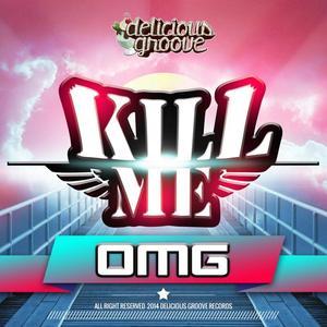 KILL ME - OMG