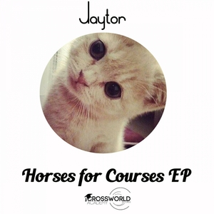 JAYTOR - Horses For Courses EP