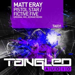 MATT ERAY - Pistol Star/Fictive Five