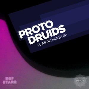 PROTO DRUIDS - Plastic Mode EP