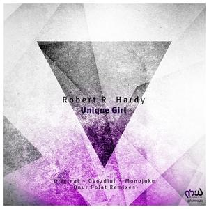HARDY, Robert R - Unique Girl (remixes)