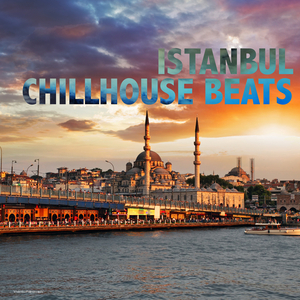 VARIOUS - Istanbul Chillhouse Beats