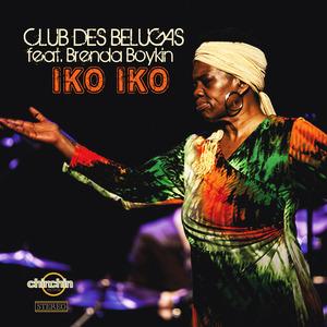 CLUB DES BELUGAS feat BRENDA BOYKIN - Iko Iko