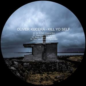 KUCERA, Oliver - Kill Yo Self