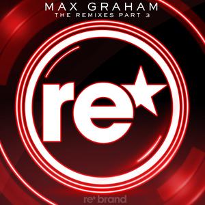 GRAHAM, Max - The Remixes Part 3