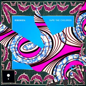 RIBONGIA - Save The Children (remixes)