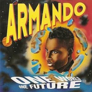 ARMANDO - One World One Future