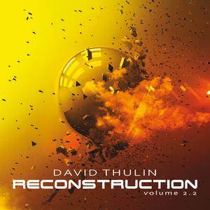 DAVID THULIN - Reconstruction (Vol. 2.2)