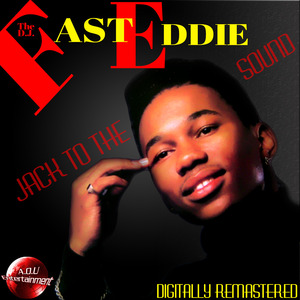 FAST EDDIE - Jack To The Sound
