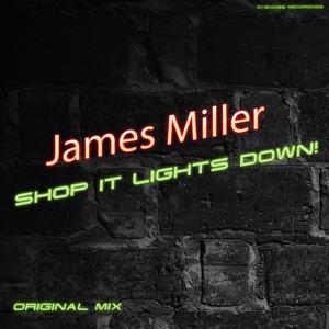 MILLER, James - Shop It Lights Down!