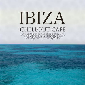 VARIOUS - Ibiza Chillout Cafe
