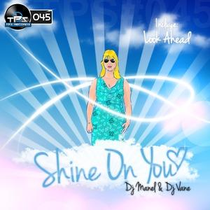 DJ MANEL/DJ VANE - Shine On You