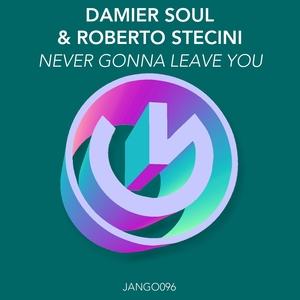 SOUL, Damier/ROBERTO STECINI - Never Gonna Leave You